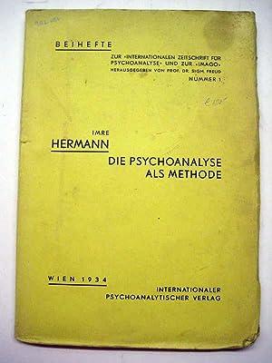 Die Psychoanalyse als Methode.: Hermann, Imre.