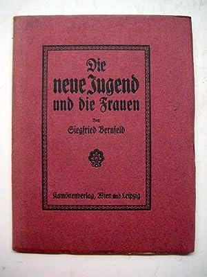 Die neue Jugend und die Frauen.: Bernfeld, Siegfried.