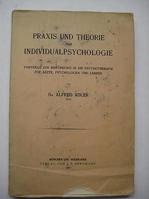 Praxis und Theorie der Individualpsychologie. Vorträge zur Einführung in die ...