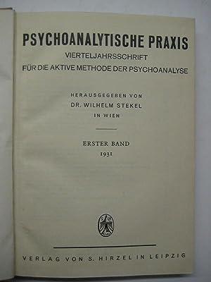 Psychoanalytische Praxis. Vierteljahrsschrift für die aktive Methode der Psychoanalyse. Hrsg. ...