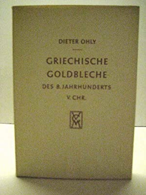 Griechische Goldbleche des 8. Jahrhunderts v. Chr.: Ohly, D.