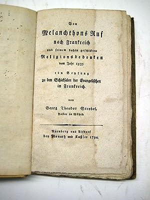 Von Melanchthons Ruf nach Frankreich und seinem dahin geschickten Religionsbedenken vom Jahr 1535. ...