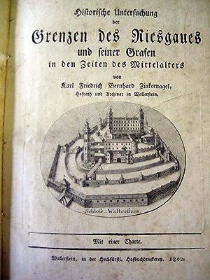 Historische Untersuchung der Grenzen des Riesgaues und seiner Grafen in den Zeiten des Mittelalters...