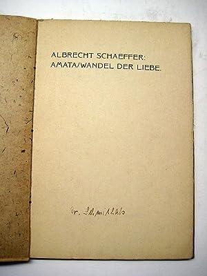 Amata / Wandel der Liebe. [Lyrik].: Schaeffer, Albrecht.