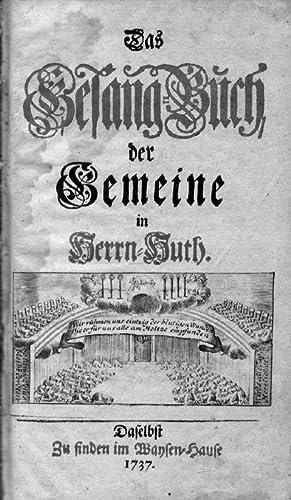 Das Gesang-Buch der Gemeine in Herrn-Huth.: Herrnhut. Zinzendorf, Nikolaus Ludwig Graf v.