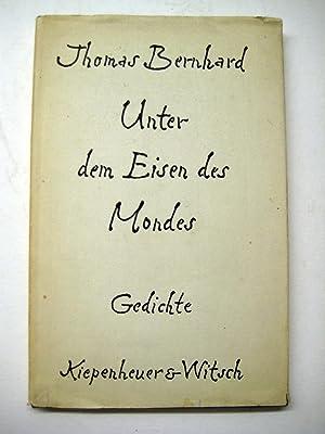 Unter dem Eisen des Mondes. Gedichte.: Bernhard, Thomas.