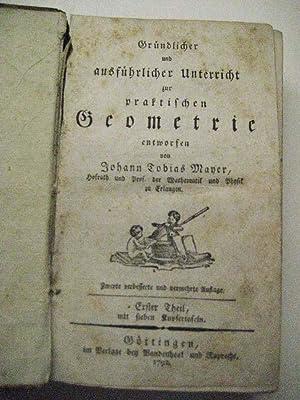 Gründlicher und ausführlicher Unterricht zur praktischen Geometrie entworfen. 2. verb. ...