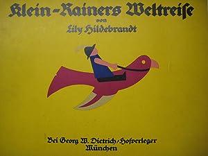 Klein-Rainers Weltreise.: Hildebrandt, Lily.