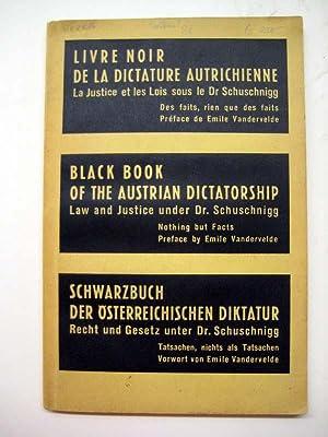 Schwarzbuch der österreichischen Diktatur. Recht und Gesetz unter Dr. Schuschnigg. Tatsachen, ...