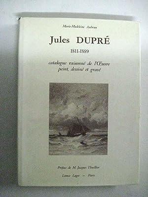 Jules Dupré 1811-1889. Catalogue raisonné de l Oeuvre peint, dessiné et grav&...