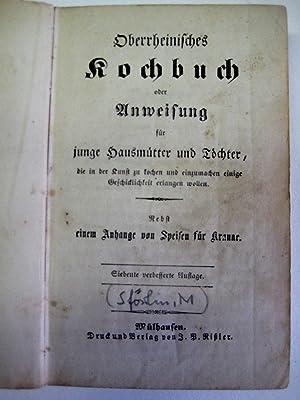 Oberrheinisches Kochbuch oder Anweisung für junge Hausmütter und Töchter, die in der...