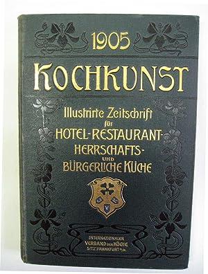 Kochkunst. Illustrirte Halbmonatschrift für Hotel-, Restaurant-, Herrschafts- und bü...