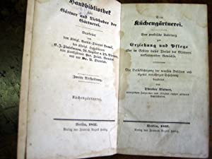 Die Küchengärtnerei. Eine praktische Anleitung zur Erziehung und Pflege aller im Gebiete ...