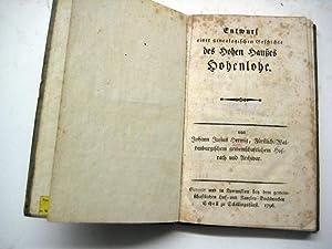 Entwurf einer genealogischen Geschichte des hohen Haußes Hohenlohe.: Hohenlohe. Herwig, J. J.