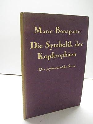 Über die Symbolik der Kopftrophäen. Eine psychoanalytische Studie. Vortrag in der ...