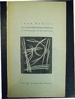 Aus unveröffentlichten Papieren.: Gebser, Jean.
