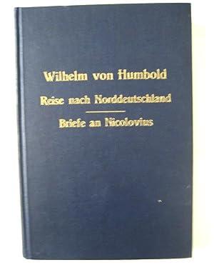 Tagebuch Wilhelm von Humboldts von seiner Reise nach Norddeutschland im Jahre 1796. Hrsg. von A. ...