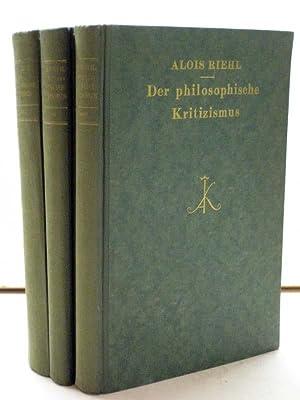 Der philosophische Kritizismus. Geschichte und System. 2.-3. A. 3 Bde.: Riehl, Alois.