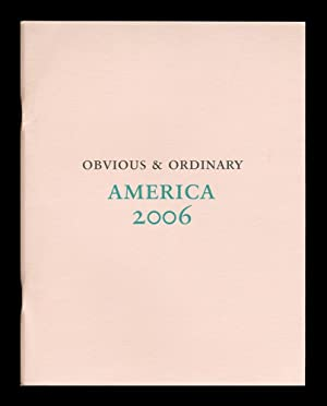 Obvious & Ordinary. America 2006: PARR, Martin and John Gossage]