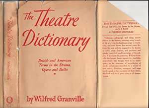 The Theater (Theatre) Dictionary: British and American Terms in the Drama, Opera, and Ballet