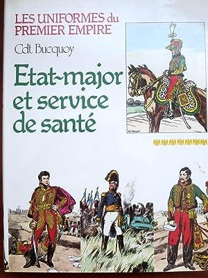 LES UNIFORMES DU PREMIER EMPIRE ETAT-MAJOR ET: Bucquoy, Cdt. E.L.;