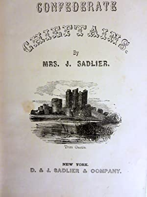 THE CONFEDERATE CHIEFTANS: A TALE OF THE: Sadlier, Mrs. J.