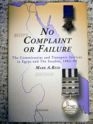NO COMPLAINT OR FAILURE, THE COMMISSARIAT AND TRANSPORTATION SERVICES IN EGYPT AND THE SOUDAN, 18...