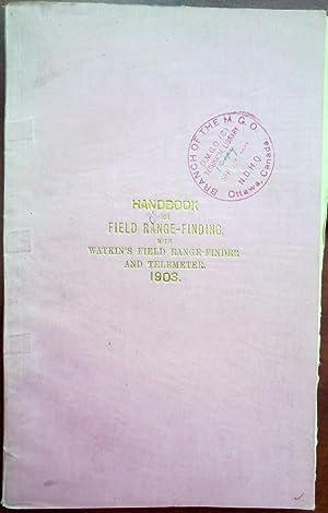 HANDBOOK FOR FIELD RANGE FINDING WITH WATKIN'S FIELD RANGE FINDER AND TELEMETER. 1903: ...