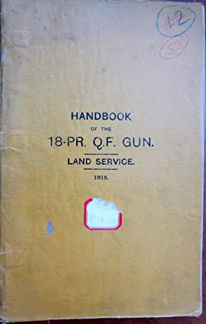 HANDBOOK OF THE Q.F. 18-PR. Q.F. GUN. LAND SERVICE. 1915.