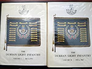 THE DURBAN LIGHT INFANTRY VOLUME I 1854 TO 1934; VOLUME II 1935 TO 1960 [SIGNED COPY]