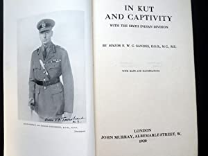 IN KUT AND CAPTIVITY WITH THE SIXTH: Sandes, Major E.W.C.