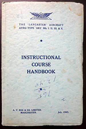 INSTRUCTIONAL COURSE HANDBOOK, THE 'LANCASTER' AIRCRAFT AVRO TYPE '683' MK. I. II. III. & X.