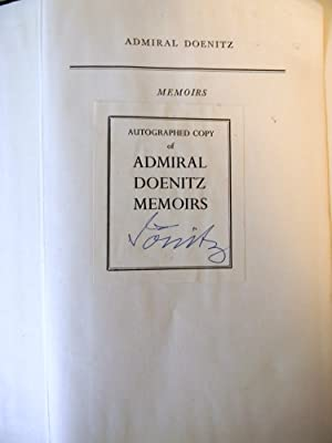 ADMIRAL DOENITZ MEMOIRS. TEN YEARS AND TWENTY DAYS [SIGNED COPY]