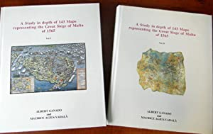 A STUDY IN DEPTH OF 143 MAPS REPRESENTING THE GREAT SIEGE OF MALTA OF 1565 VOLUME I AND II