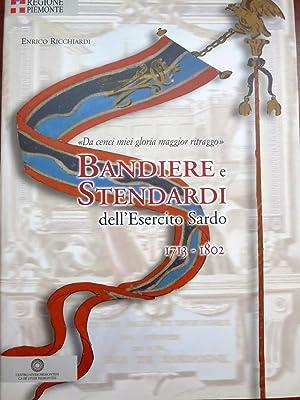 """BANDIERE E STENDARDI DELL'ESERCITO SARDO 1713-1802 """"DA: Ricchiardi, Enrico"""