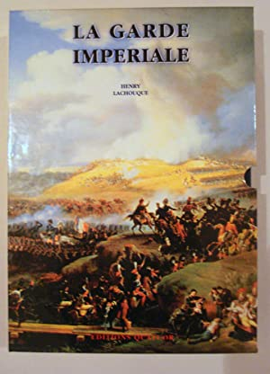 LA GARDE IMPERIALE (VOLUMES TOMES I &: Lachouque, Henry