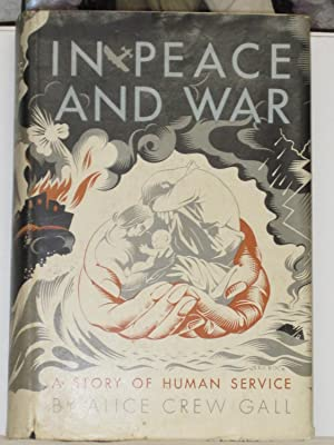 In Peace and War: A Story of: Gall, Alice Crew