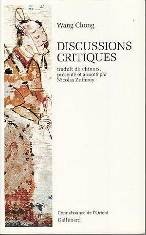 Discussions Critiques traduit du chinois.: WANG CHONG.