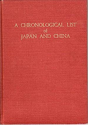 A Chronological List of Japan and China.: AKIYAMA, AISABURO.