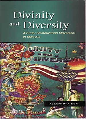 Divinity and Diversity. A Hindu Revitalization Movement in Malaysia.