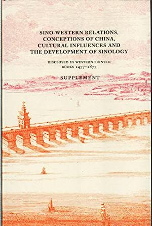 Sino-Western Relations, Conceptions of China, Cultural Influences: LOWENDAHL, BJORN.
