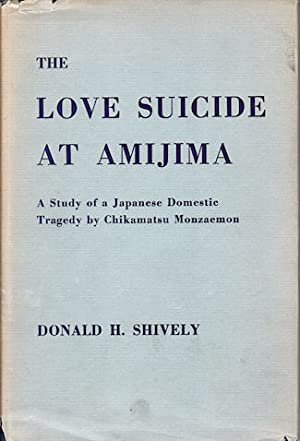 The Love Suicide at Amijima. A Study: SHIVELY, DONALD H.