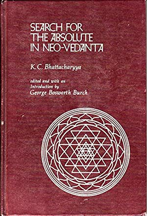 Search For The Absolute In Neo-Vedanta.: BHATTACHARYA, K.C.