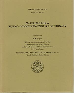 Materials for a Rejang-Indonesian-English Dictionary. With a: JASPAN, M.A.