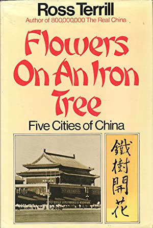 Flowers on an Iron Tree. Five Cities of China.