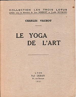 Le Yoga de l'Art.: VACHOT, CHARLES.