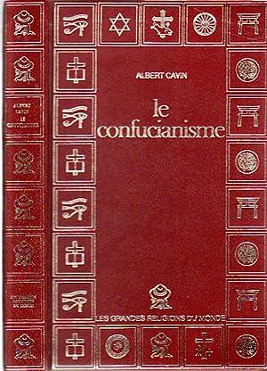 Le Confucianisme.: CAVIN, ALBERT.