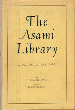 Asami Library. A Descriptive Catalogue.: FANG, CHAOYING.