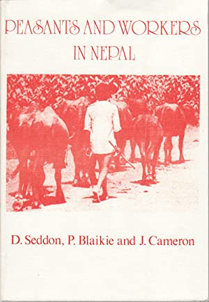 Peasants and Workers in Nepal.: SEDDON, D., P. BLAIKIE AND J. CAMERON. (EDITORS).