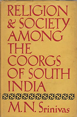 Religion and Society Among the Coorgs of: SRINIVAS, M.N.